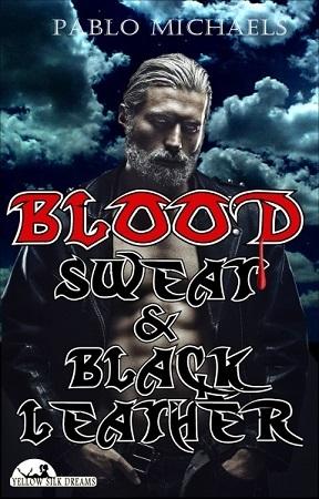 Blood, Sweat & Black Leather - Pablo Michaels