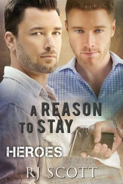 A Reason to Stay - R.J. Scott - Heroes