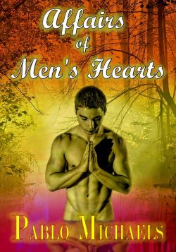 Affairs of Mens Hearts - Pablo Michaels