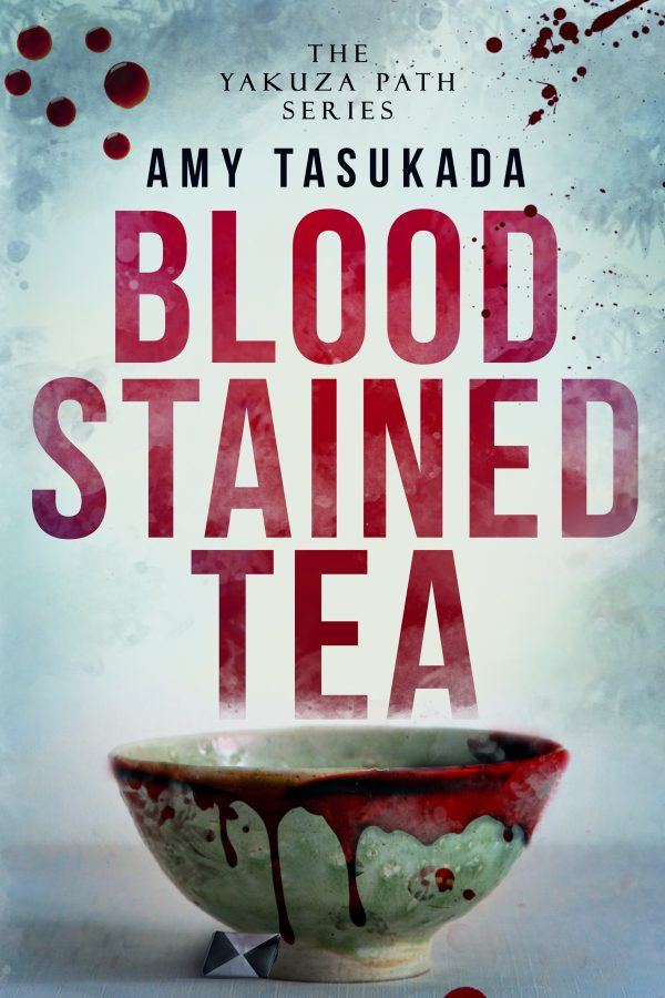 Blood Stained Tea - Amy Tasukada - Yazuka Path
