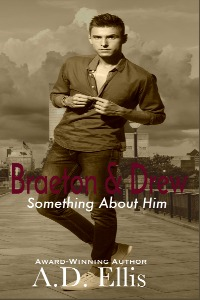 Book Cover: Braeton & Drew: Something About Him