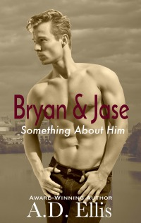 Bryan & Jase - A.D. Ellis - Something About Him