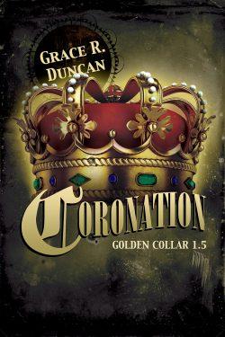 Coronation - Grace R. Duncan - Golden Collar