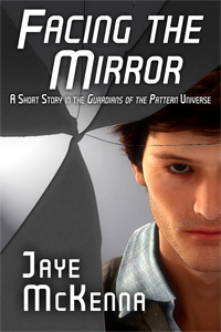 Facing the Mirror - Jaye McKenna - Guardians of the Pattern