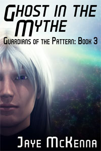 Ghost in the Mythe - Jaye McKenna - Guardians of the Pattern