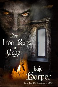 Nor Iron Bars a Cage - Kaje Harper - Love Has No Boundaries