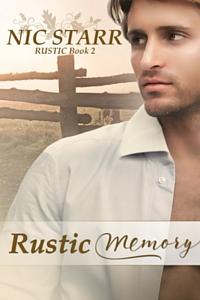 Rustic Memory - Nic Starr