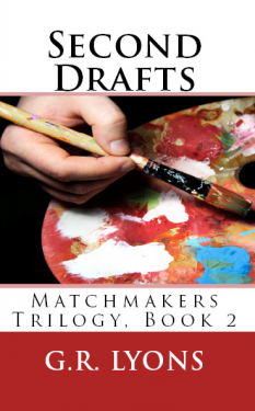 Second Drafts - G.R. Lyons - Matchmakers Trilogy