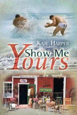 Show Me Yours - Kaje Harper