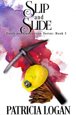 Slip and Slide - Patricia Logan - Death and Destruction
