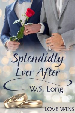 Splendidly Ever After - W.S. Long