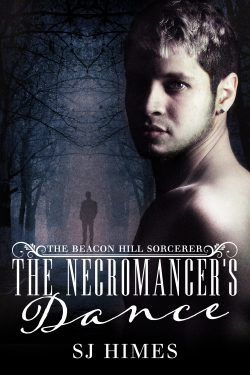 The Necromancer's Dance - S.J. Himes - The Beacon Hill Sorcerer