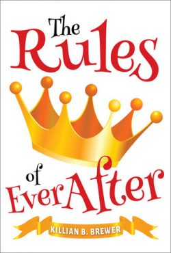 The Rules of Ever After - Killian B. Brewer