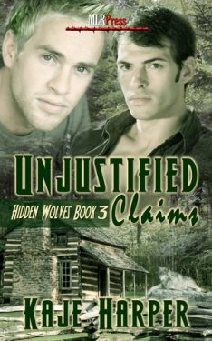 Unjustified Claims - Kaje Harper - Hidden Wolves