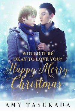 Would it Be Okay to Love You? Happy Merry Christmas - Amy Tasukada