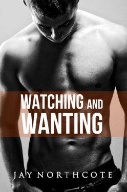 Watching and Wanting - Jay Northcote