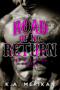 Road of No Return - K.A. Merikan - Sex & Mahem