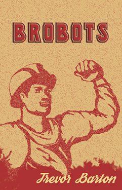Brobots - Trevor Barton