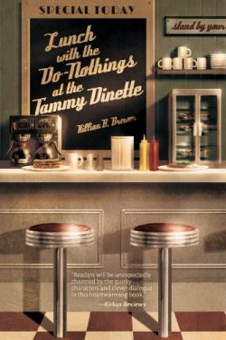 Lunch With the Do-Nothings at the Tammy Dinette - Killian B. Brewer