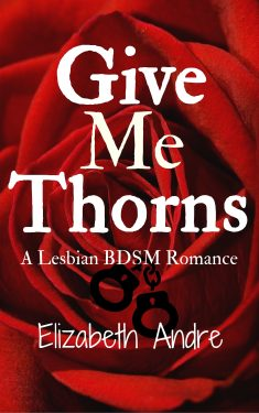Give Me thorns - Elizabeth Andre