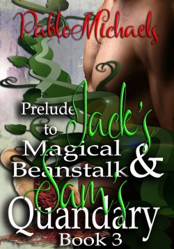 Prelude to Jack's Magical Beanstalk & Sam's Quandry - Pablo Michaels