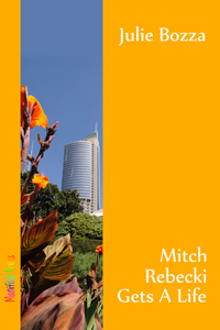 Mitch Rebecki Gets a Life - Julie Bozza