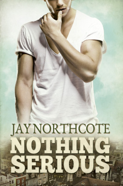 Nothing Serious - Jay Northcote