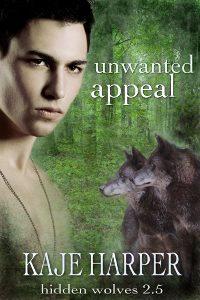 Unwanted Appeal - Kaje Harper - Hidden Wolves