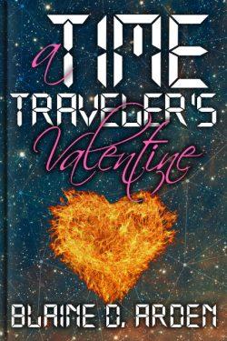 A Time Traveler's Valentine - Blaine D. Arden