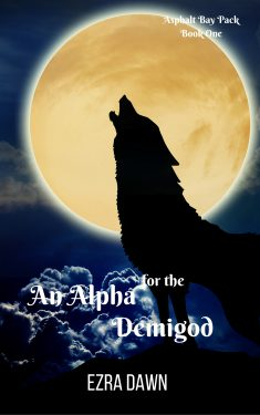 An Alpha for the Demigod - Ezra Dawn - Asphalt Bay Pack