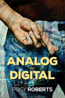 Analog to Digital - Posy Roberts