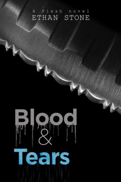 Blood & Tears - Ethan Stone - Flesh