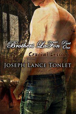Crucial Lessons - Joseph Lance Tonlet - Brothers La Fon