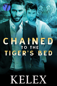 Chained to the Tiger's Bed - Kelex