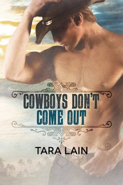 Cowboys Don't Come Out - Tara Lain