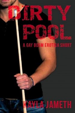 Dirty Pool - Kayla Jameth