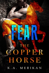 Fear - K.A. Merikan - The Copper Horse
