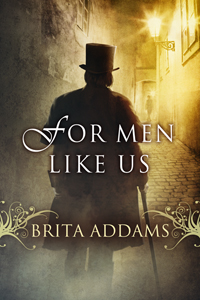 For Men Like Us - Brita Addams