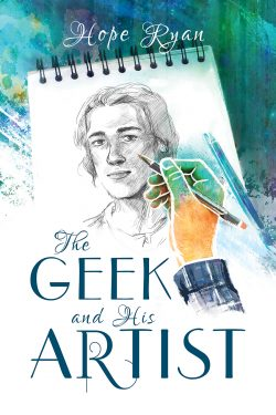 The Geek and His Artist - Hope Ryan