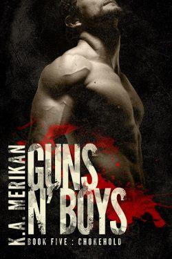 Chokehold - K.A. Merikan - Guns N' Boys