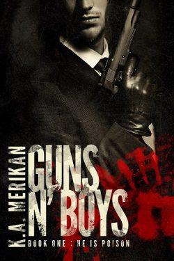 Guns N' Boys - K.A. Merikan - He is Poison