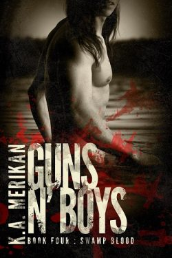 Swamp Blood - K.A. Merikan - Guns N' Boys