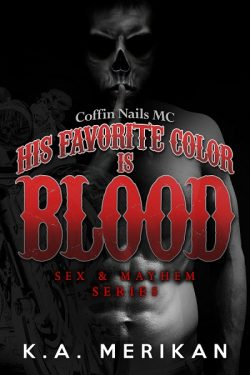 His Favorite Color is Blood - K.A. Merikan - Sex & Mahem