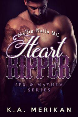 Heart Ripper - K.A. Merikan - Sex & mahem