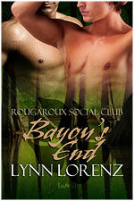 Bayou's End - Lynn Lorenz - Rougaroux Social Club