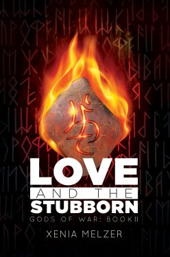 Love and the Stubborn - Xenia Melzer - Gods of War