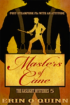 Masters of Cane - Erin O'Quinn - The Gaslight Mysteries