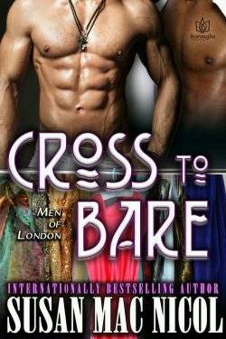Cross to Bare - Susan Mac Nicol - Men of London