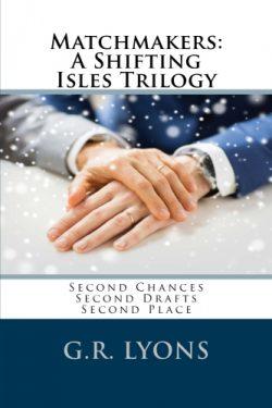 Matchmakers - G.R. Lyons - Shifting Isles Trology