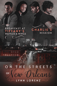 On the Streets of New Orleans - Lynn Lorenz - Breakfast at Tiffany's Waffles and Wings and Charlie's Mission